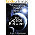 The Space Between (Tribes of the Hakahei Book 1)