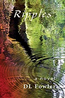 Ripples: a novel by [Fowler, DL]