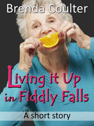 Living it Up in Fiddly Falls: A Short Story by [Coulter, Brenda]