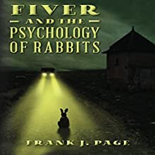Fiver and the Psychology of Rabbits Audiobook by Frank J. Page Narrated by John Roorda