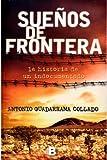 Sueños de Frontera, Antonio Guadarrama Collado, 6074803838