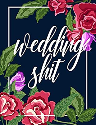 WEDDING SHIT: Organizer to plan and prepare for the best damn day of your life