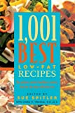 1,001 Best Low-Fat Recipes: The Quickest, Easiest, Healthiest, Tastiest, Best Low-Fat Collection Ever