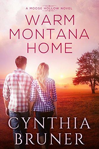 Warm Montana Home (A Moose Hollow Novel Book 1) by [Bruner, Cynthia]