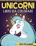 Unicorni Libro da Colorare per Bambini: Libri per bambini età 4-8 anni - Regali per bambini