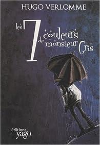 Les sept couleurs de Monsieur Gris par Hugo Verlomme