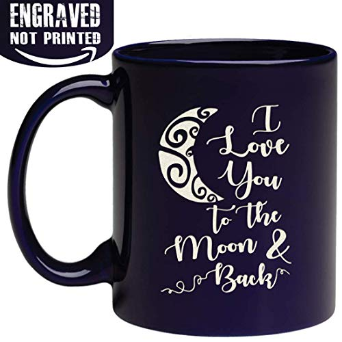 Engraved Gift Mug I Love You To the Moon and Back - nice gift on birthday Valentine's day Anniversary Christmas (Best Gift To Boyfriend On Valentines Day)