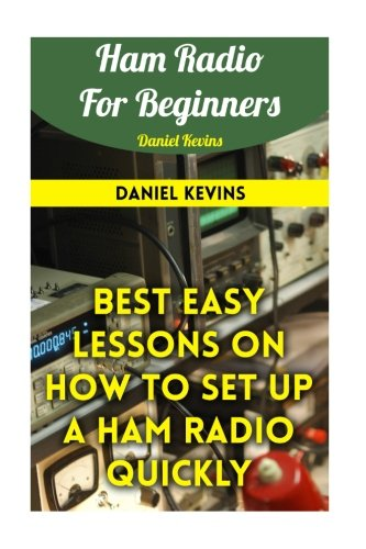 Ham Radio For Beginners: Best Easy Lessons On How To Set Up A Ham Radio Quickly