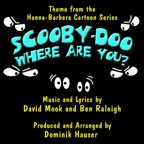 Scooby Doo, Where Are You? - Theme from the Hanna Barbera Cartoon Series