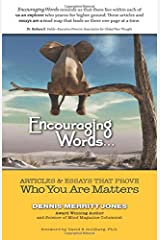 Encouraging Words...: Articles & Essays that Prove Who You Are Matters Paperback