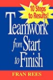 img - for Rees Trio, Teamwork from Start to Finish: 10 Steps to Results! book / textbook / text book