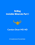 ReMag: Invisible Mineral Part I (Invisible Minerals Book 1)