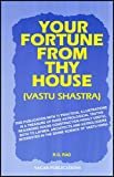 Your Fortune From Thy House: Vastu Shastra