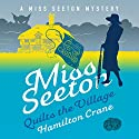Miss Seeton Quilts the Village Audiobook by Hamilton Crane Narrated by Phyllida Nash