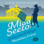 Miss Seeton Quilts the Village | Hamilton Crane