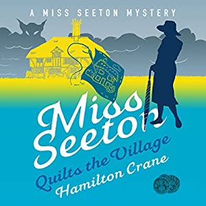 Miss Seeton Quilts the Village Audiobook