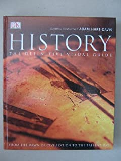History The Definitive Visual Guide From Dawn Of Civilization To Pres