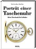 Porträt einer Taschenuhr: Kleine Uhrenkunde für Liebhaber