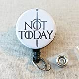 "GoT""NOT TODAY"" - Game of Thrones Inspired NOT TODAY Retractable Name Badge Holder, Medical Nurse ID Badge Reel, Hospital Staff Nurse Badge Holder"