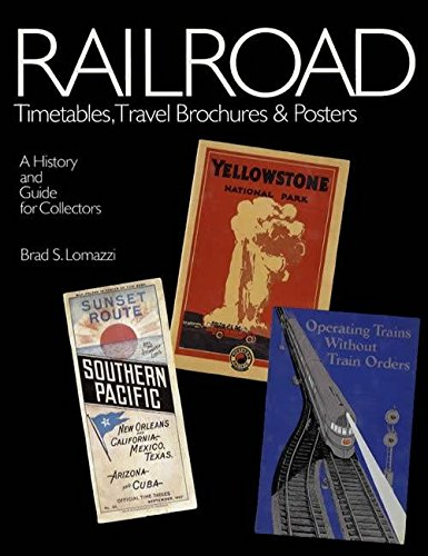 Railroad Timetables, Travel Brochures & Posters: A History and Guide for Collectors (Timetables Railroad)