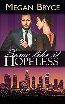 Some Like It Hopeless (A Temporary Engagement) by [Bryce, Megan]