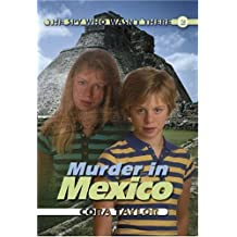 Murder in Mexico: The Spy Who Wasn't There by Cora Taylor (2006-09-22)