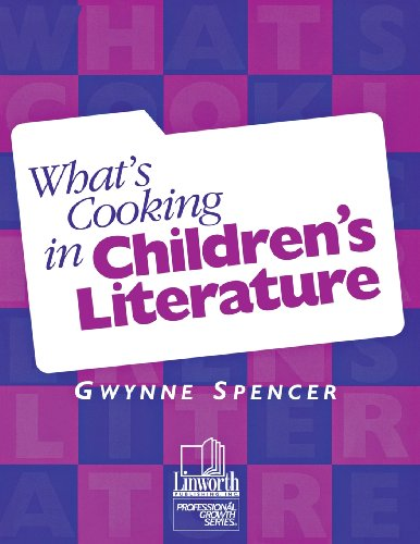 What's Cooking in Children's Literature (Professional Growth Series) by Linworth