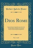Dios Rome, Vol. 1 of 6: Historical Narrative Originally Composed in Greek During the Reigns of Septimus Severus, Geta and Caracalla, Macrinus, ... Presented in English Form (Classic Reprint)