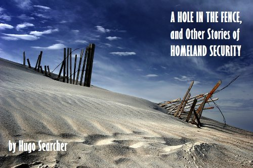 A Hole in the Fence, and Other Stories of Homeland Security