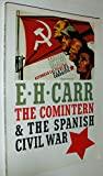 The Comintern and the Spanish Civil War, Edward Hallett Carr, 0394722639