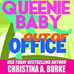 Queenie Baby: Out of Office: Queenie Baby, Book #2   Christina A. Burke