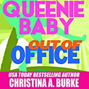 Queenie Baby: Out of Office: Queenie Baby, Book #2 | Christina A. Burke