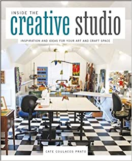 Inside The Creative Studio Inspiration And Ideas For Your Art And