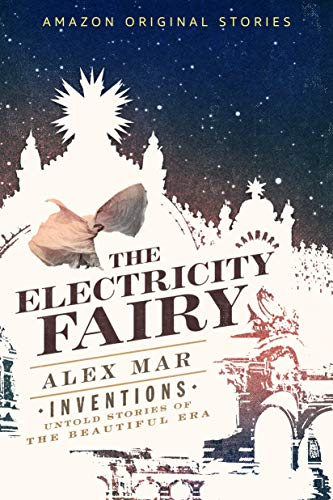 The Electricity Fairy (Inventions: Untold Stories of the Beautiful Era ()