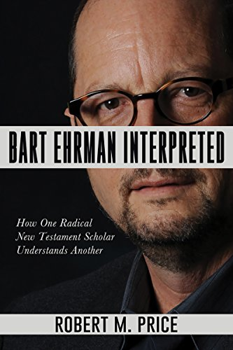 [R.e.a.d] Bart Ehrman Interpreted: How One Radical New Testament Scholar Understands Another<br />[E.P.U.B]