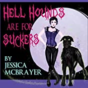 Hell Hounds Are For Suckers : San Francisco Vampire Series | Jessica McBrayer