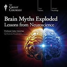 Brain Myths Exploded: Lessons from Neuroscience Lecture by  The Great Courses Narrated by Professor Indre Viskontas