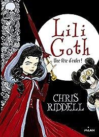 Lili Goth, tome 2 : Un fête d'enfer par Chris Riddell