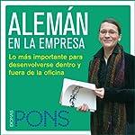 Alemán en la empresa [German in the Office]: Lo más importante para desenvolverse dentro y fuera de la oficina |  Pons Idiomas