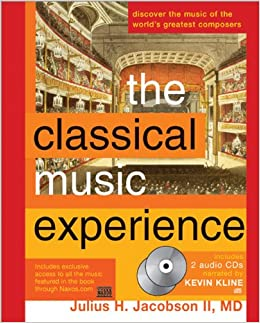 The Classical Music Experience: Discover the Music of the