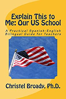 Explain This to Me: Our US School by [Broady, Christel]