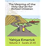 The Meaning of the Holy Qur'an for School Children Surahs 21-45