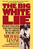 The Big White Lie, Michael Levine and Laura Kavanau-Levine, 0985238623