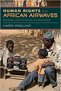 Human Rights And African Airwaves Mediating Equality On The Chichewa Radio Harri Englund