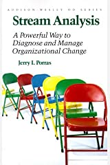 Stream Analysis: A Powerful Way to Diagnose and Manage Organizational Change (Addison-Wesley Series on Organization Development) by Jerry I. Porras (1987-01-01) Paperback