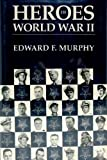 Heroes of World War II, Edward F. Murphy, 0891413677