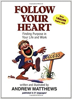 Book Follow Your Heart: Finding Purpose in Your Life and Work by Andrew Matthews (1999-02-15)