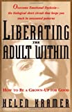 Liberating the Adult Within, Helen Kramer, 0671870092