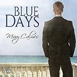 Blue Days   Mary Calmes