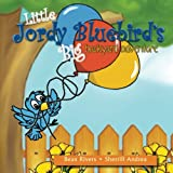 Little Jordy Bluebird's Big Backyard Adventure (Volume 1)